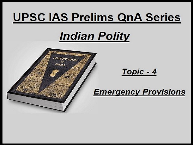 UPSC IAS Prelims Important Questions on Indian Polity Emergency Provisions