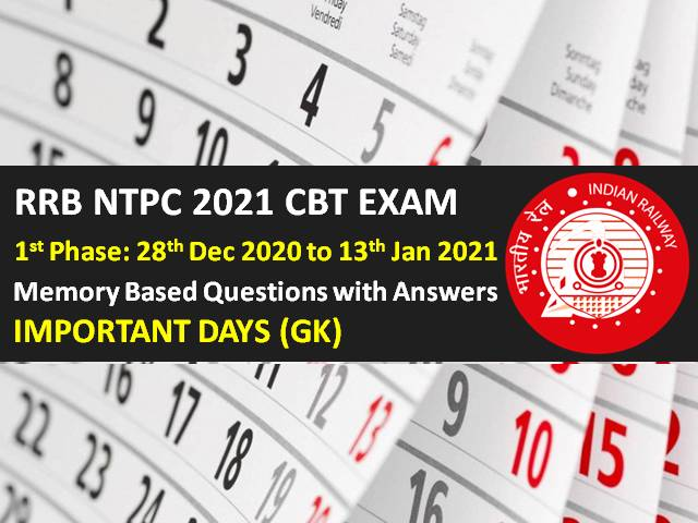 RRB NTPC 2021 Exam Memory Based Important Days GK Questions with Answers: Check General Knowledge Questions asked in RRB NTPC CBT 2020-21 Phase-1