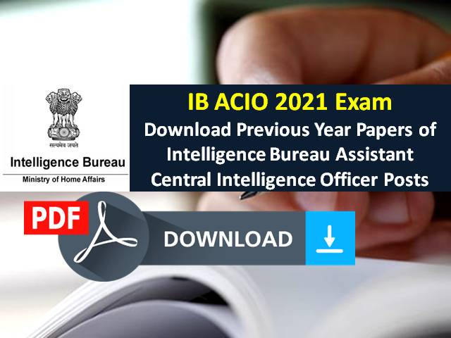 IB ACIO 2021 Exam-Previous Year Papers PDF Download: Get Solved Question Papers of Intelligence Bureau Assistant Central Intelligence Officer Posts for Free Here!