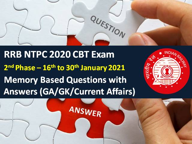 RRB NTPC 2021 Exam Memory Based General Awareness (GA) Questions with Answers (Phase-2): Check GK & Current Affairs Questions asked in RRB NTPC 2021 CBT