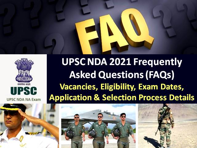 UPSC NDA 2021 FAQs: Check Frequently Asked Questions-Vacancies, Eligibility, Exam Dates, Salary, Selection Process, Physical Standards, SSB Interview & Other Details