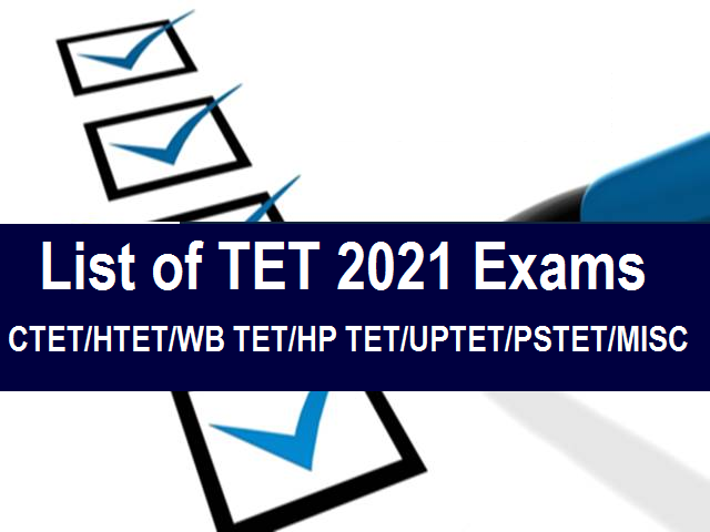 List of TET 2021 Exams