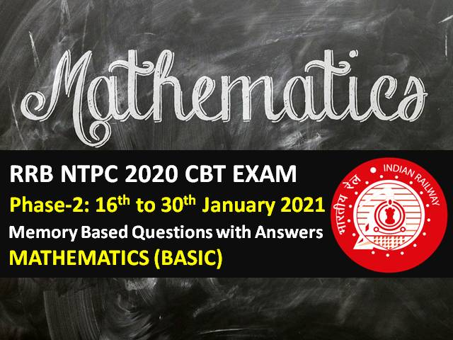RRB NTPC 2021 Exam Phase-2 Memory Based Maths Questions with Answers: Check Mathematics Questions asked in RRB NTPC 2021 CBT