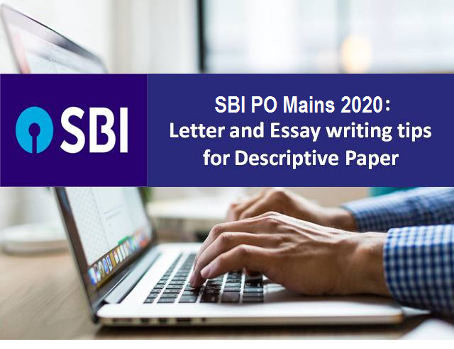 SBI PO Mains 2020: Letter and Essay writing tips for Descriptive Paper