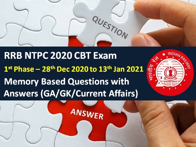 RRB NTPC 2020-2021 Exam Memory Based General Awareness (GA) Questions with Answers: Check GK & Current Affairs Questions asked in RRB NTPC CBT 2021 Phase-1