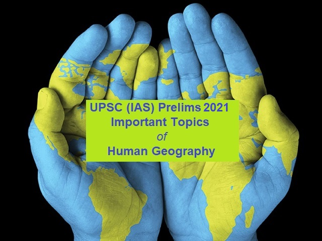 UPSC 2021: Important Topics from Human Geography