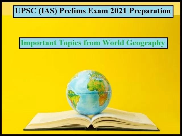 UPSC 2020: World Geography Important Topics