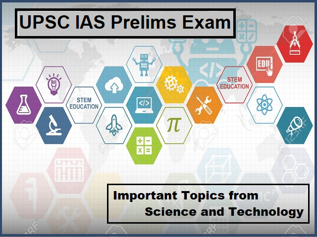 UPSC (IAS) Prelims 2021: Check Important Topics from Science & Technology