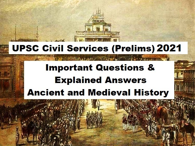 UPSC (IAS) Prelims 2021: Important Questions Asked from Ancient & Medieval History in Last 5 Years