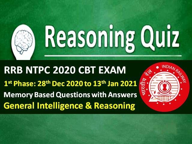 RRB NTPC 2021 Exam Memory Based Reasoning Questions with Answers (Phase-1): Check General Intelligence & Reasoning Questions asked in RRB NTPC 2020-21 CBT