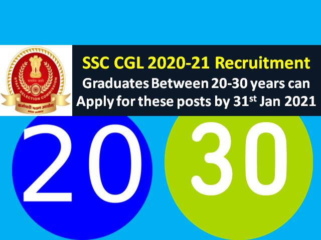 SSC CGL 2021 Registration @ssc.nic.in: Candidates between age group 20-30 years are eligible to apply for these posts under SSC Combined Graduate Level 2021 Recruitment