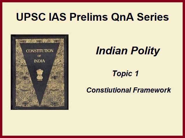 UPSC IAS Prelims Important Questions on Indian Polity Constitution of India and Its Framework