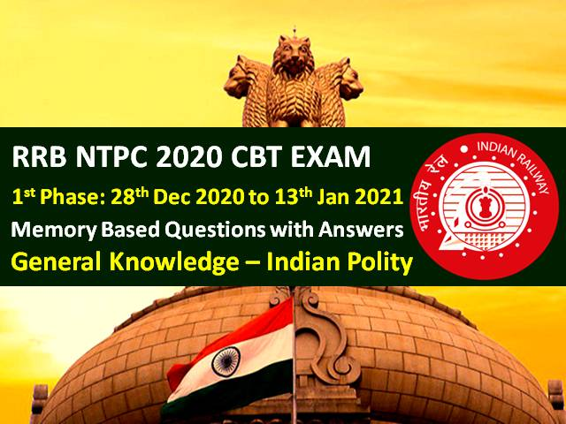 RRB NTPC 2020-2021 Exam Memory Based Indian Polity GK Questions with Answers: Check General Knowledge Polity Questions asked in RRB NTPC 2021 CBT