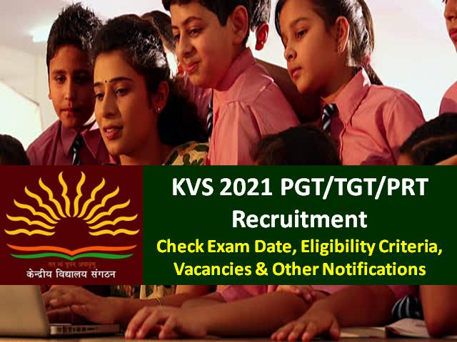 KVS 2021 PRT/TGT/PGT Recruitment Update: Check Exam Date, Eligibility Criteria, Syllabus, Vacancies & Other Notifications