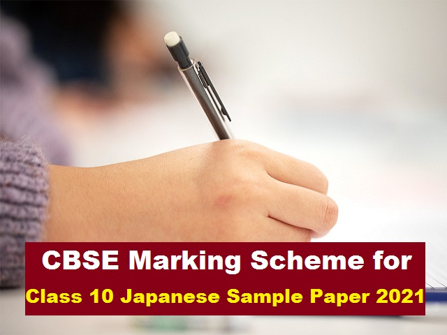 CBSE Class 10 Japanese Marking Scheme of Sample Paper 2021