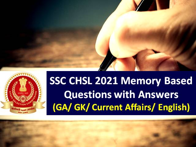 SSC CHSL 2021 Tier-1 Exam Memory Based Questions with Answers: Get Solved General Awareness (GA), GK, Current Affairs, English Paper