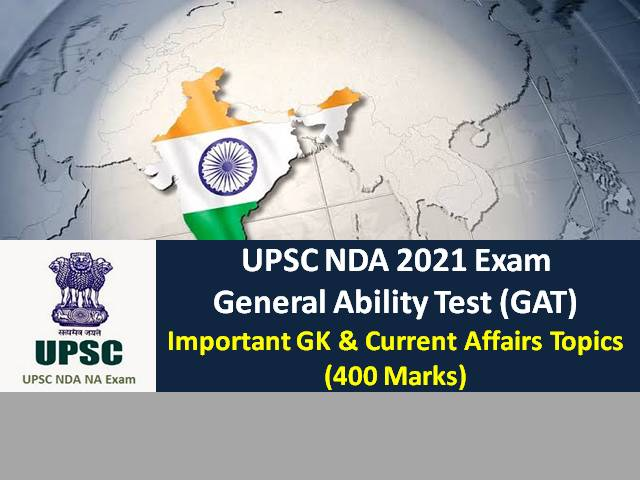 UPSC NDA 2021 General Ability Test (GAT): Check Important General Knowledge Topics (400 Marks) for Written Exam