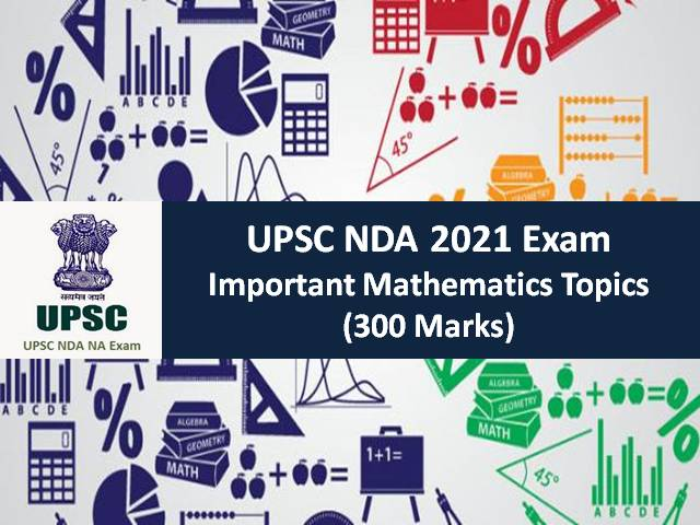 UPSC NDA 2021 Exam: Check Important Mathematics Topics (300 Marks) for Written NDA Exam