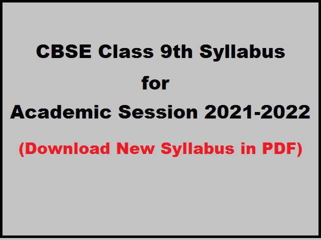 CBSE Class 9 Syllabus of All Subjects for Academic Session 2021 2022