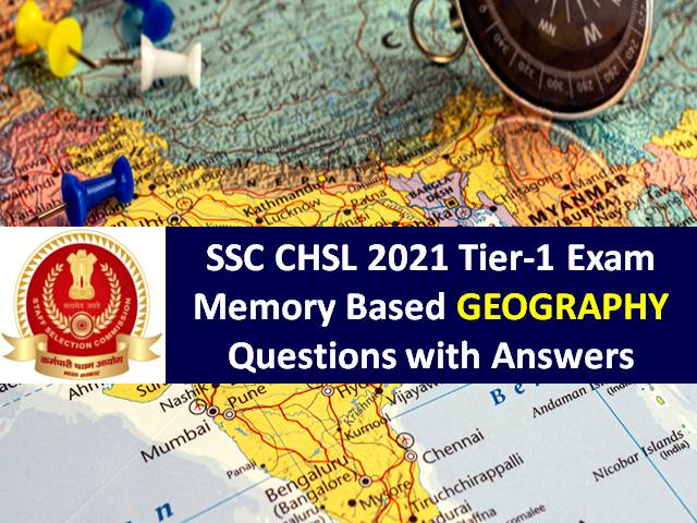 SSC CHSL 2021 Exam Memory Based Geography GA Questions with Answers: Get Tier-1 General Awareness/GK Solved Paper
