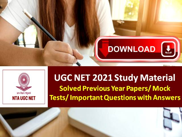 UGC NET 2021 Exam Study Material (Free PDF Download): Practice Solved Previous Year Papers, Mock Tests, Important Questions with Answers