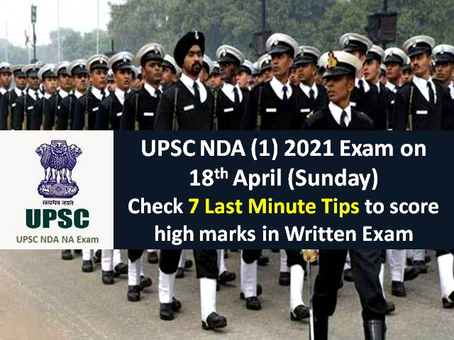 UPSC NDA (1) 2021 Exam on 18th April (Sunday): Check 7 Last Minute Tips to score high marks in Written Exam
