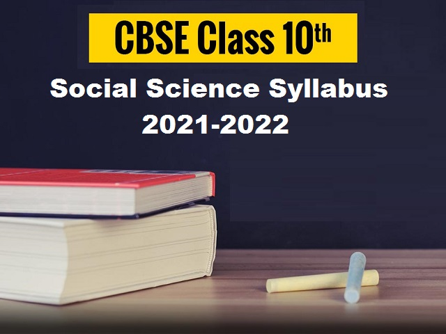 CBSE Class 10 Social Science Syllabus 2021-2022