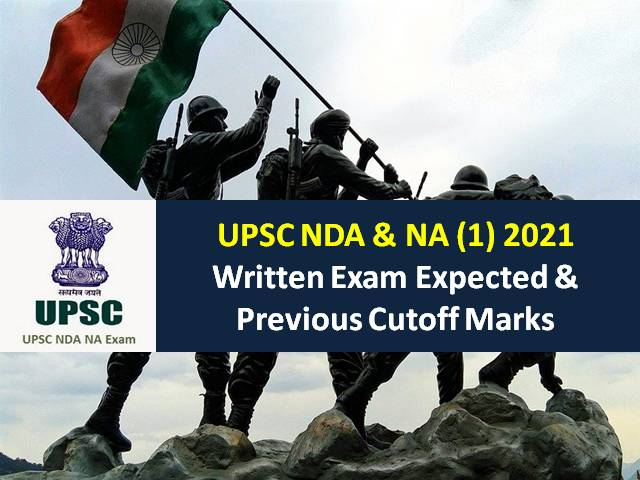 UPSC NDA (1) 2021 Exam Expected Cutoff Marks: Also Check Previous 10 Year Cutoff Marks of NDA Exam