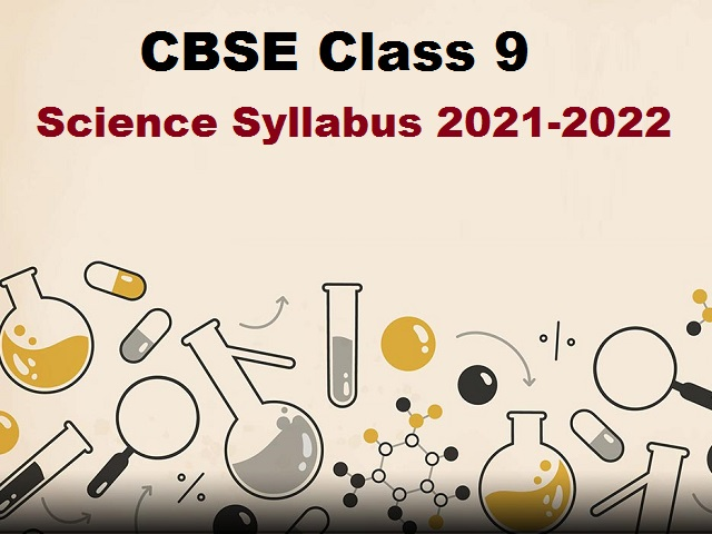 CBSE Class 9 Science Syllabus 2021-2022