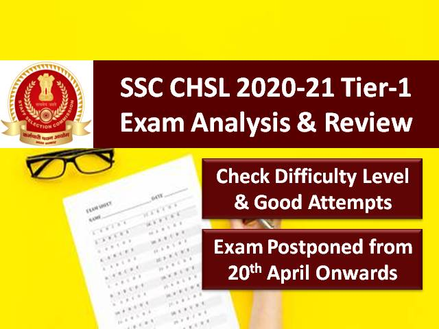 SSC CHSL 2021 Exam Postponed from 20th April onwards: Check Tier-1 Exam Analysis (12th to 19th April), Difficulty Level & Good Attempts