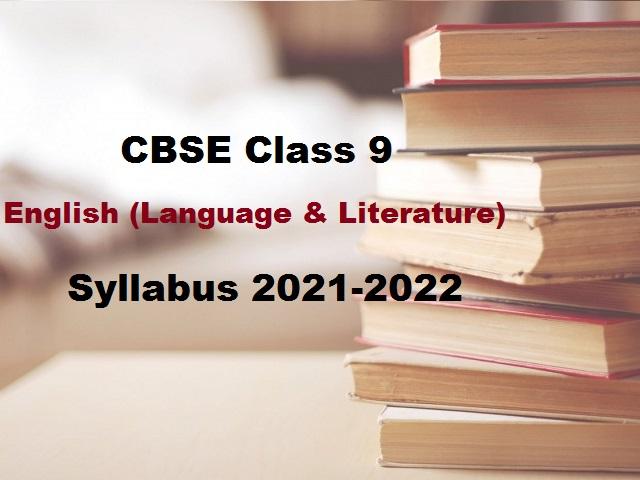 CBSE Class 9 English (Language and Literature) Syllabus 2021-2022