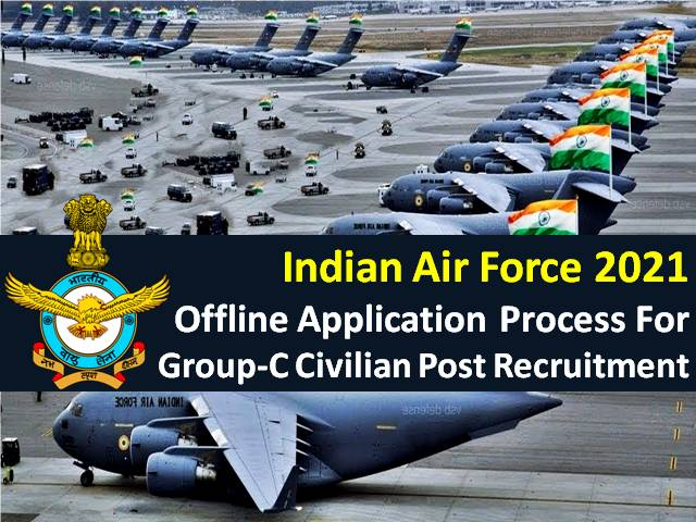 Indian Air Force 2021 Recruitment Offline Application Process: Check How to Apply for 1524 Group C Civilian Posts, Filled Forms to be sent by Post