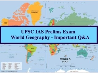 UPSC IAS Prelims 2021: Topic-wise Important Questions & Answers on World Geography