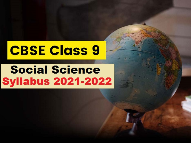 CBSE Class 9 Social Science Syllabus for Academic Session 2021 2022