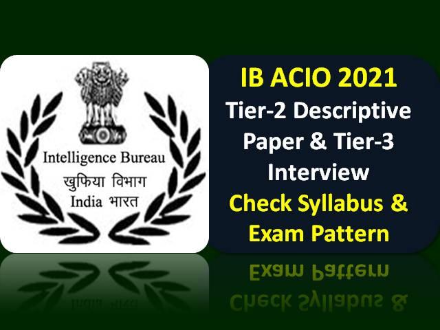 IB ACIO 2021 Tier-2 Exam Dates Released @mha.gov.in: Check Descriptive Paper & Interview Details for Intelligence Bureau Officer Recruitment
