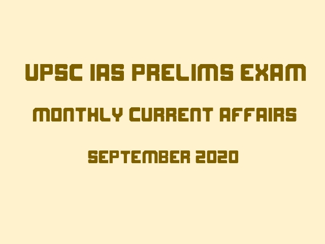 UPSC IAS Prelims Monthly Current Affairs & GK Topics September 2020