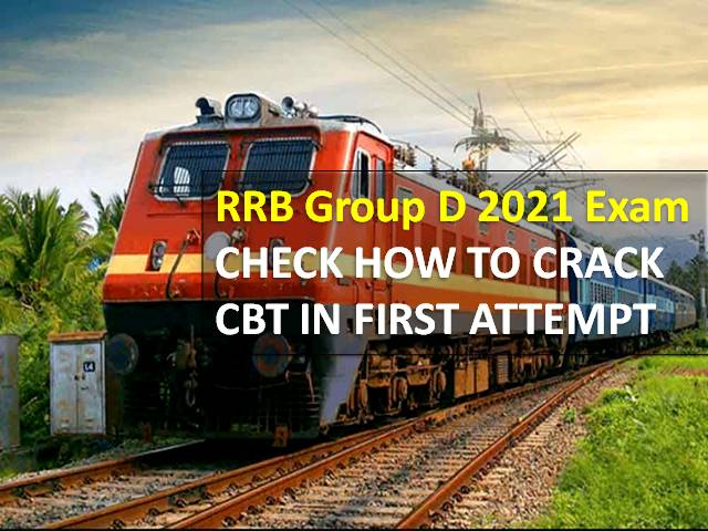 RRB Group D Exam Schedule 2021 to Release Soon: Check How to Clear Computer Based Test (CBT) in First Attempt