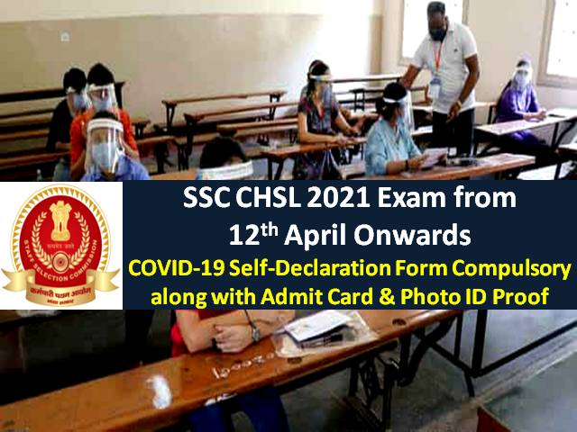 SSC CHSL 2021 Tier-1 Exam Begins Today: Check Exam Guidelines|Carry Admit Card, ID Proof, 2 Photos & COVID-19 Self-Declaration Form