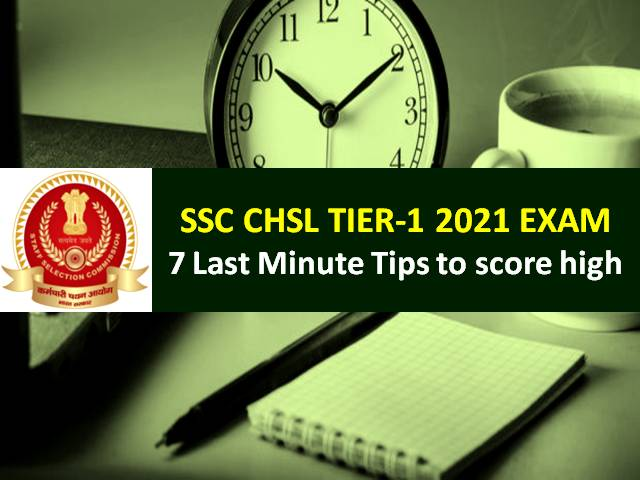 SSC CHSL 2021 Last Minute Preparation Tips: Tier-1 2020-21 Exam from 12th April onwards