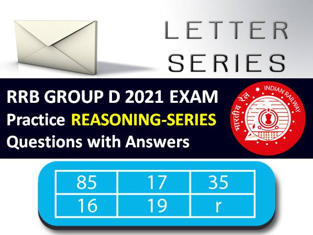RRB Group D 2021 Exam Important SERIES Questions with Answers: Practice Reasoning Paper to Score High Marks in RRC/RRB Group D CBT 2021