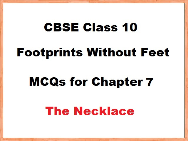 Class 10 English Footprints without Feet MCQs for Chapter 7