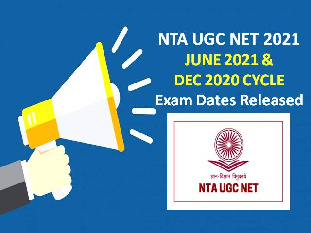NTA Revised UGC NET 2021 Exam Dates @ugcnet.nta.nic.in: Check Official Notification for June 2021 & Dec 2020 Cycles Combined Exam