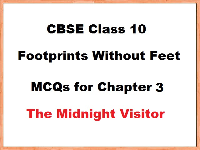 CBSE Class 10 English Footprints without Feet MCQs for Chapter 3