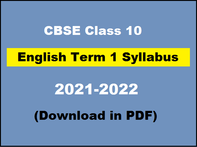 CBSE Class 10 English Term 1 Syllabus 2021 2022