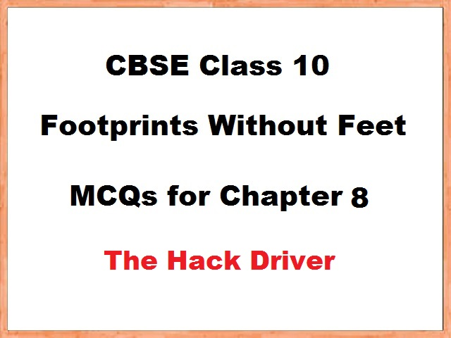 Class 10 English Footprints without Feet MCQs for Chapter 8