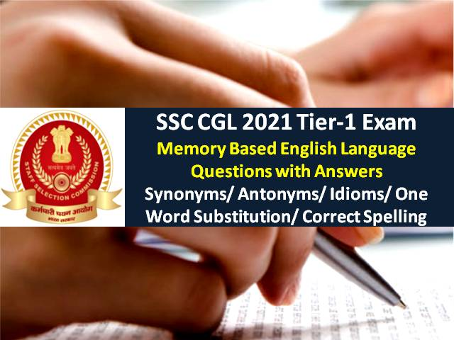 SSC CGL 2021 Exam Memory Based English Questions with Answers: Check Synonyms/Antonyms/ Idioms/Words Tier-1 Solved Question Paper