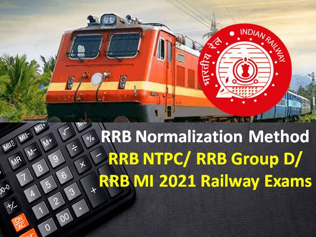 RRB 2021 Exam Revised Normalization Method: Get Calculator for Normalization of Marks in RRB NTPC/RRB Group D/RRB MI 2020 Railway Exams