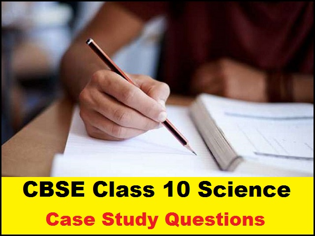 CBSE Class 10 Science Sample Case Study Questions