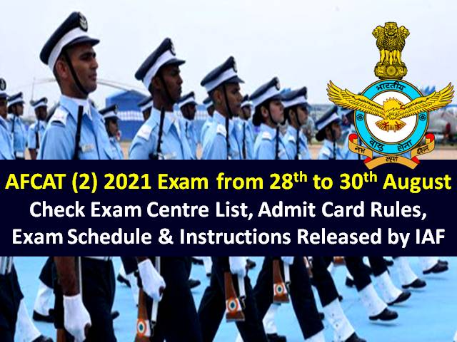 AFCAT (2) 2021 Exam on August 28/29/30: Check Exam Centre List, Admit Card Rules, Schedule & Instructions Released by Indian Air Force (IAF)
