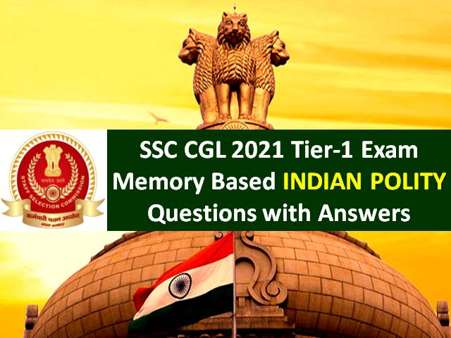 SSC CGL 2021 Exam Memory Based Indian Polity Questions with Answers: Check Tier-1 GA/GK/Current Affairs Solved Question Paper